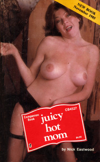 hot mom pics catalog pictures juicy hot mom nick eastwood product info