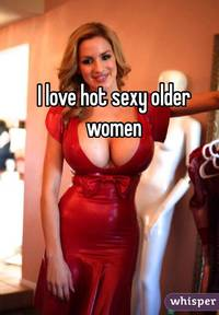 sexy older women pic fed whisper love hot sexy older women